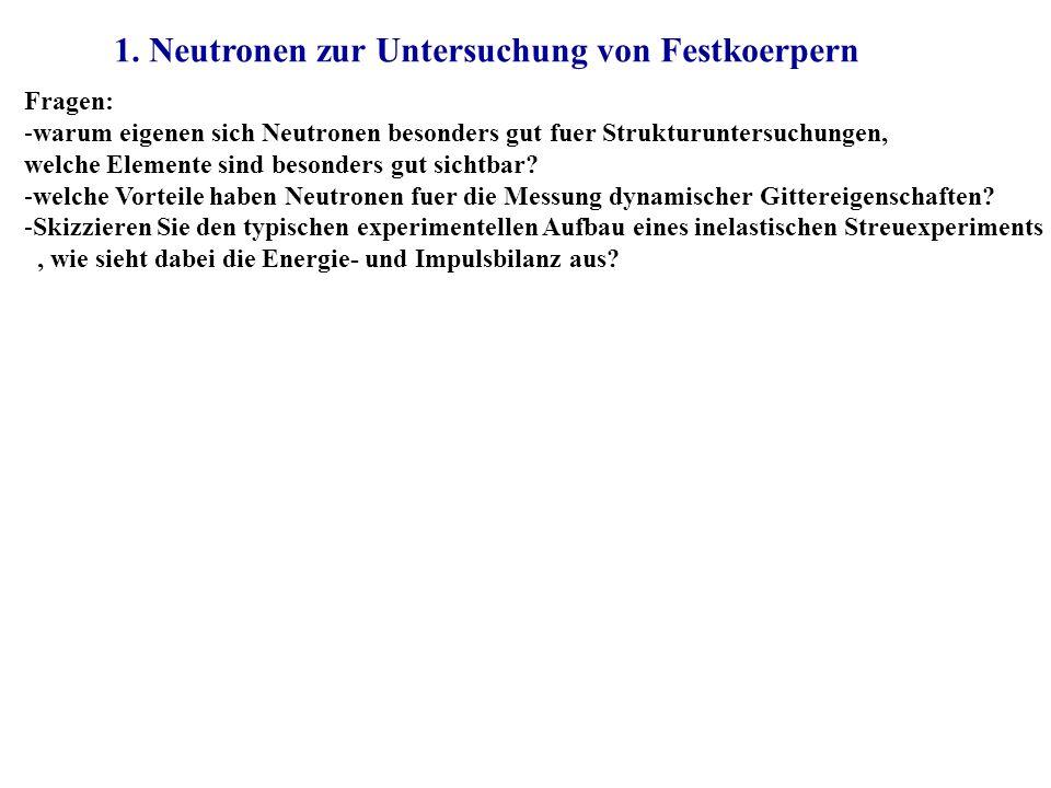 1. Neutronen zur Untersuchung von Festkoerpern