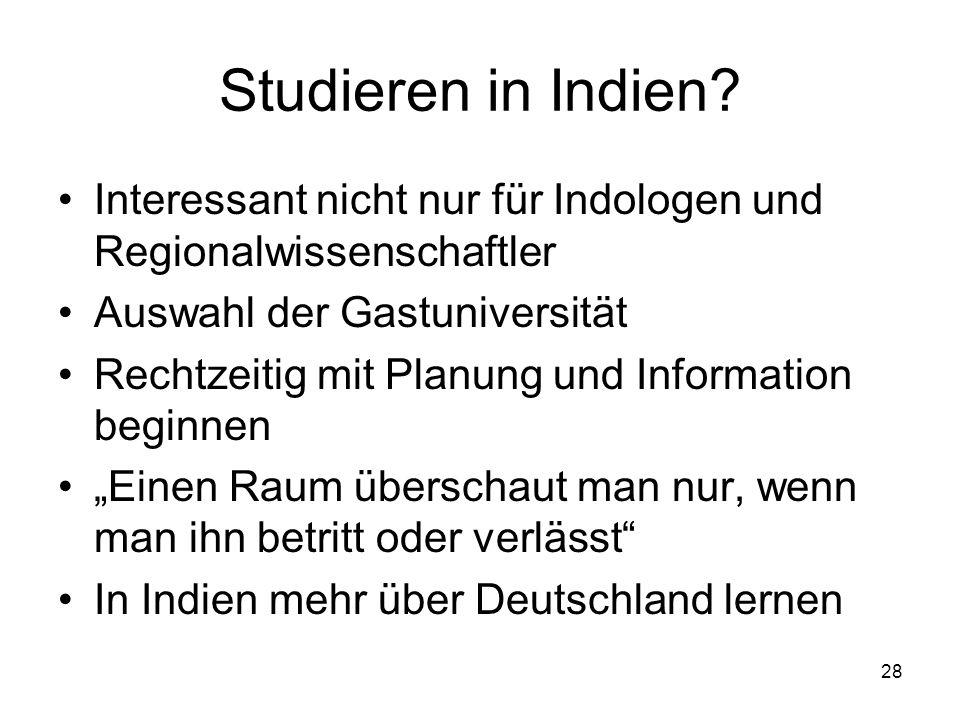 Studieren in Indien Interessant nicht nur für Indologen und Regionalwissenschaftler. Auswahl der Gastuniversität.