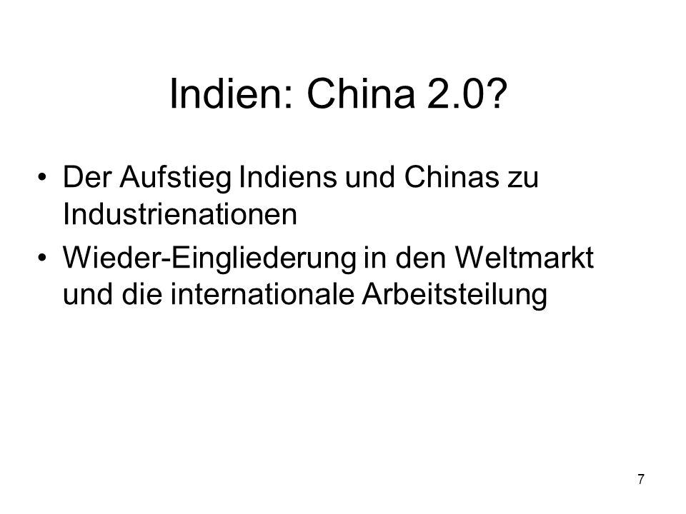 Indien: China 2.0. Der Aufstieg Indiens und Chinas zu Industrienationen.