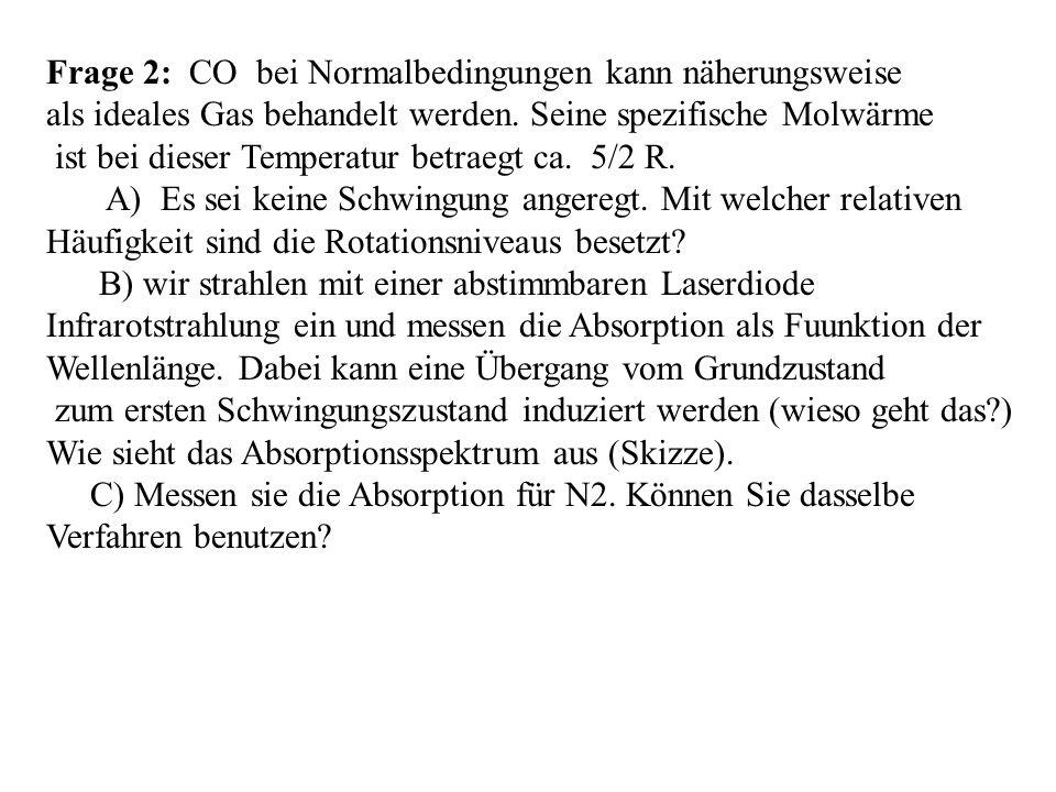 Frage 2: CO bei Normalbedingungen kann näherungsweise