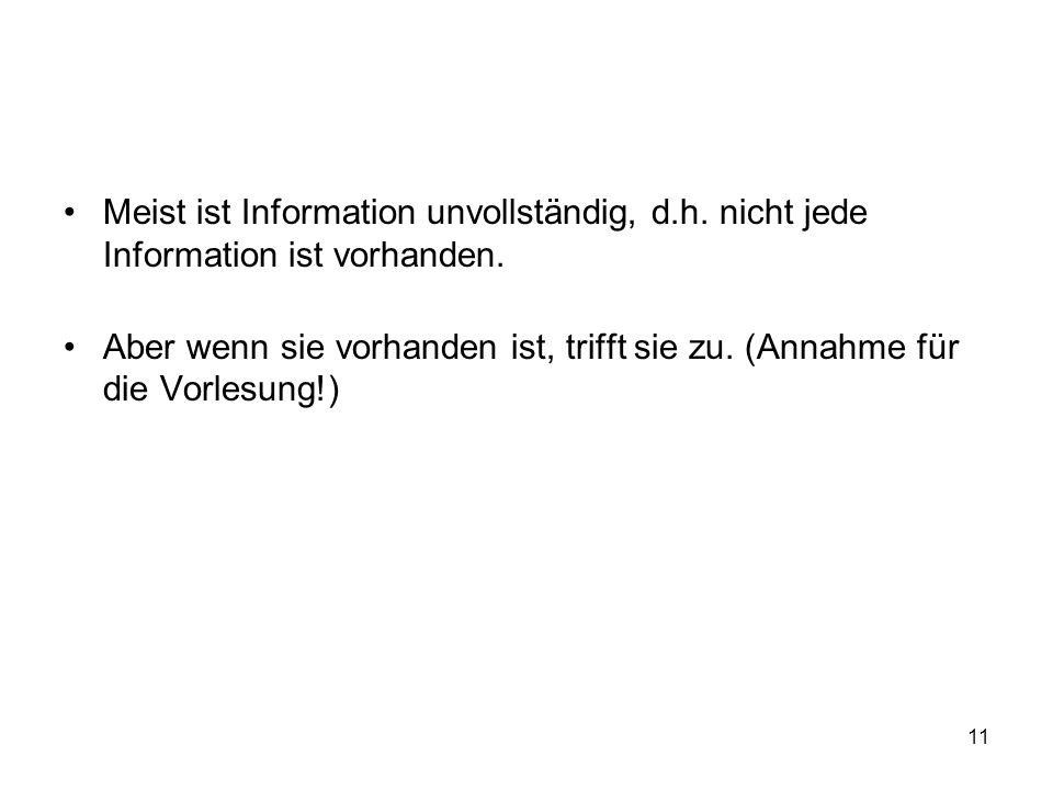 Meist ist Information unvollständig, d. h