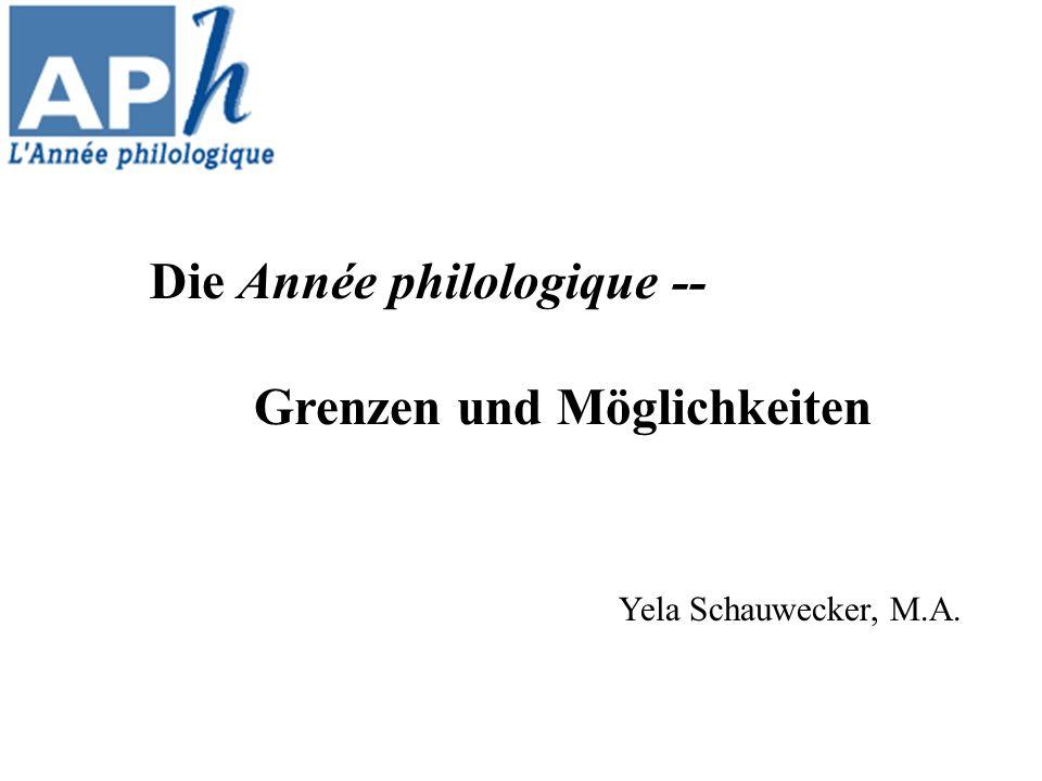 Die Année philologique -- Grenzen und Möglichkeiten
