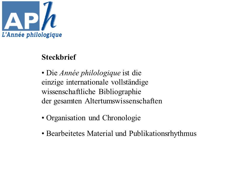 Steckbrief Die Année philologique ist die. einzige internationale vollständige. wissenschaftliche Bibliographie.