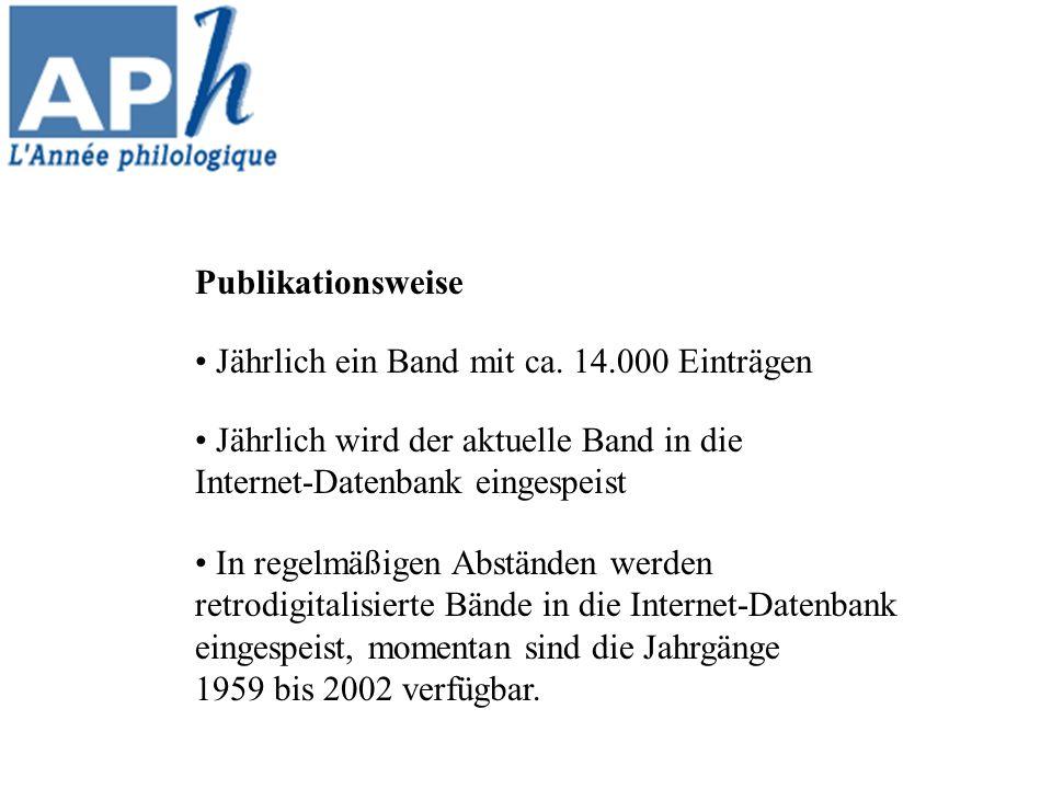 Publikationsweise Jährlich ein Band mit ca. 14.000 Einträgen. Jährlich wird der aktuelle Band in die.