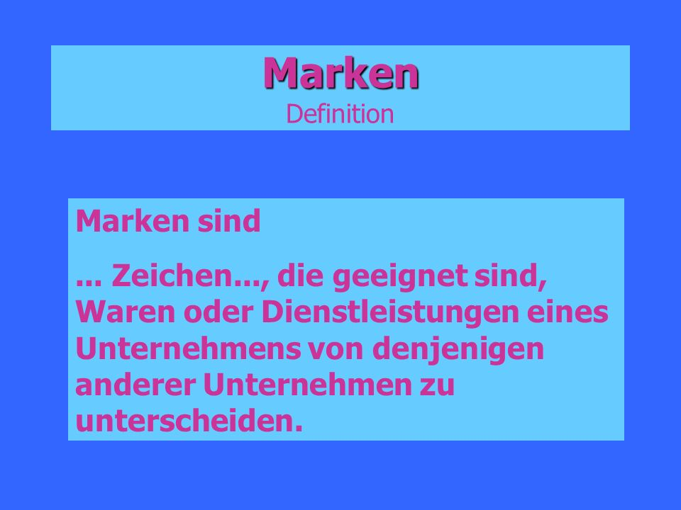 Marken Definition Marken sind