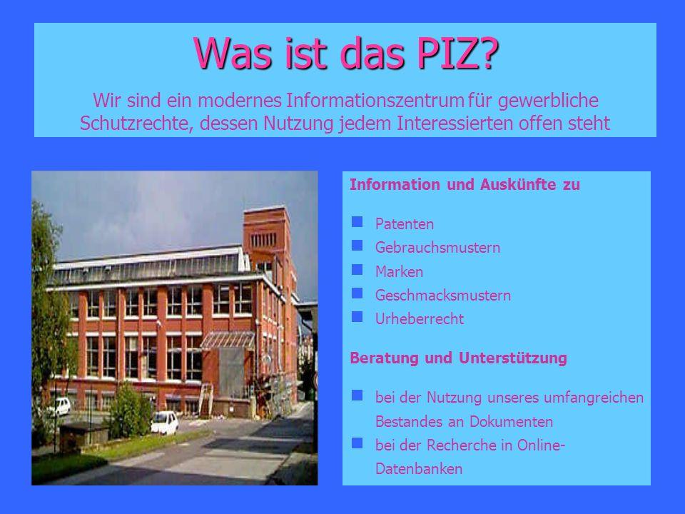 Was ist das PIZ Wir sind ein modernes Informationszentrum für gewerbliche Schutzrechte, dessen Nutzung jedem Interessierten offen steht.