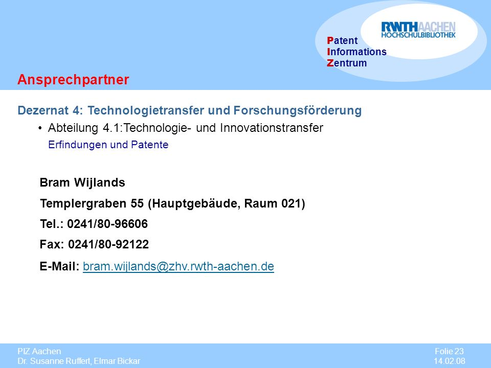 Ansprechpartner Dezernat 4: Technologietransfer und Forschungsförderung. Abteilung 4.1:Technologie- und Innovationstransfer.