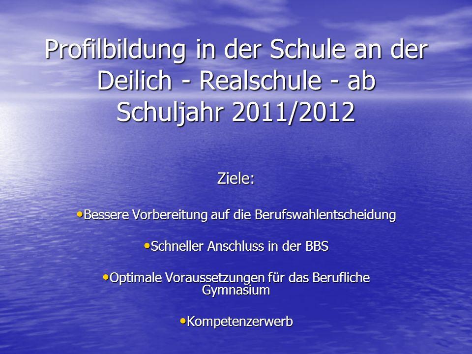 Profilbildung in der Schule an der Deilich - Realschule - ab Schuljahr 2011/2012