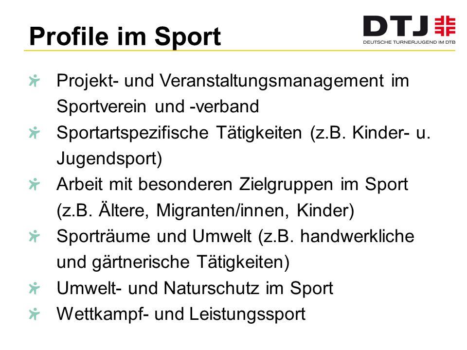 Profile im Sport Projekt- und Veranstaltungsmanagement im Sportverein und -verband. Sportartspezifische Tätigkeiten (z.B. Kinder- u. Jugendsport)