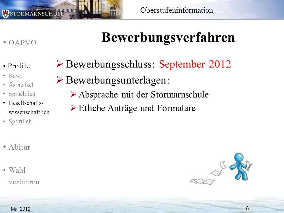 Bewerbungsverfahren Bewerbungsschluss: September 2012