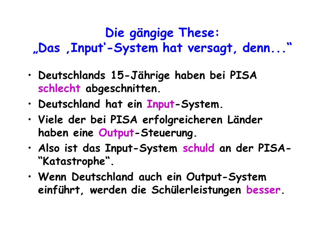 """Die gängige These: """"Das 'Input'-System hat versagt, denn..."""