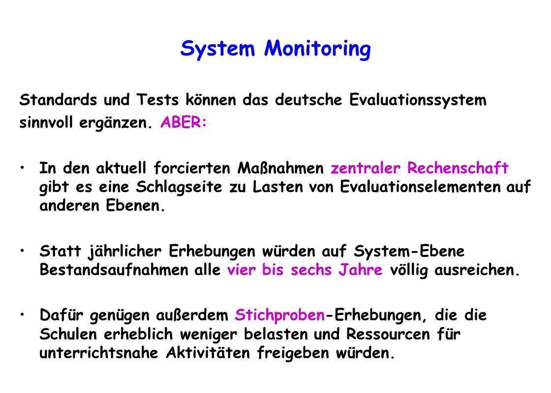 System MonitoringStandards und Tests können das deutsche Evaluationssystem. sinnvoll ergänzen. ABER: