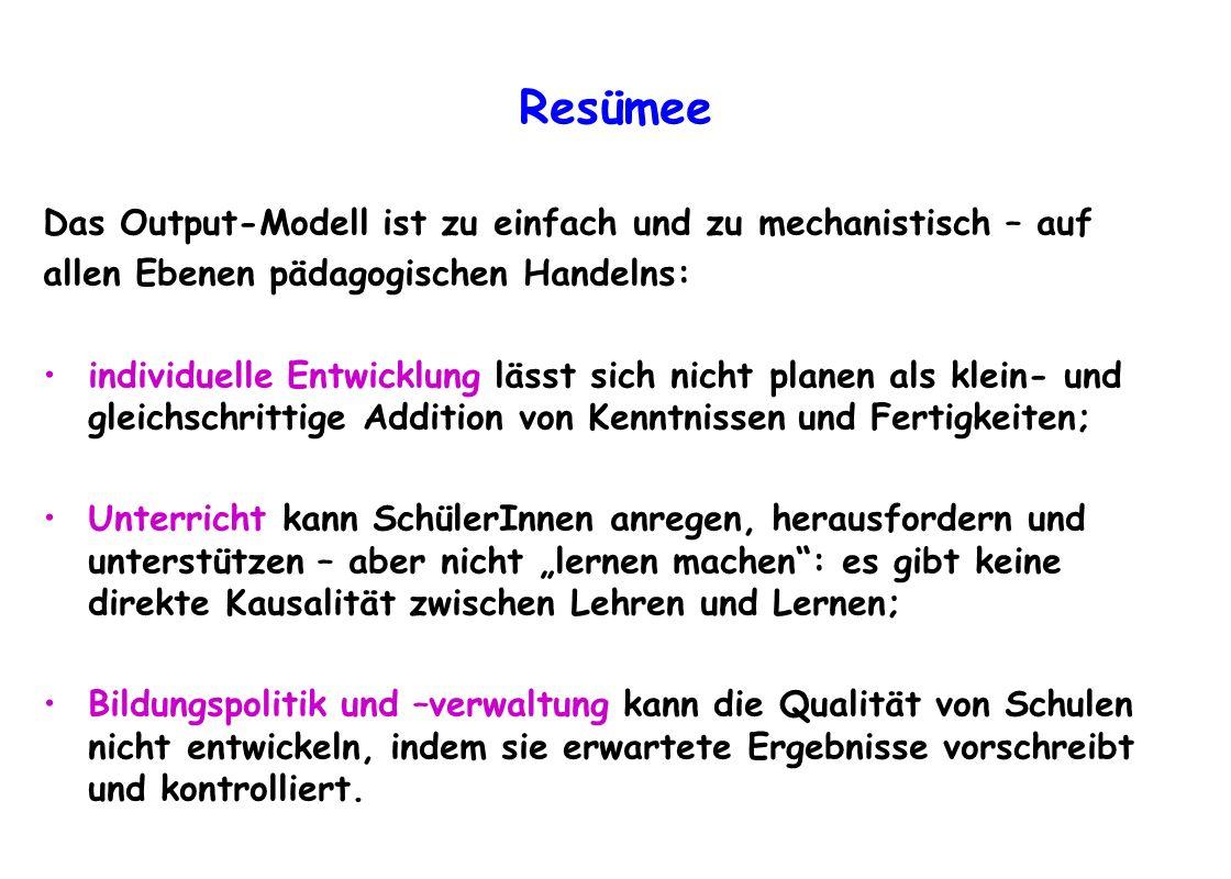 Resümee Das Output-Modell ist zu einfach und zu mechanistisch – auf