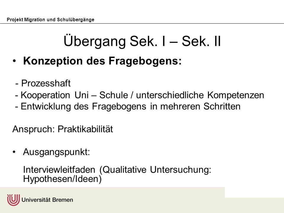Übergang Sek. I – Sek. II Konzeption des Fragebogens: - Prozesshaft