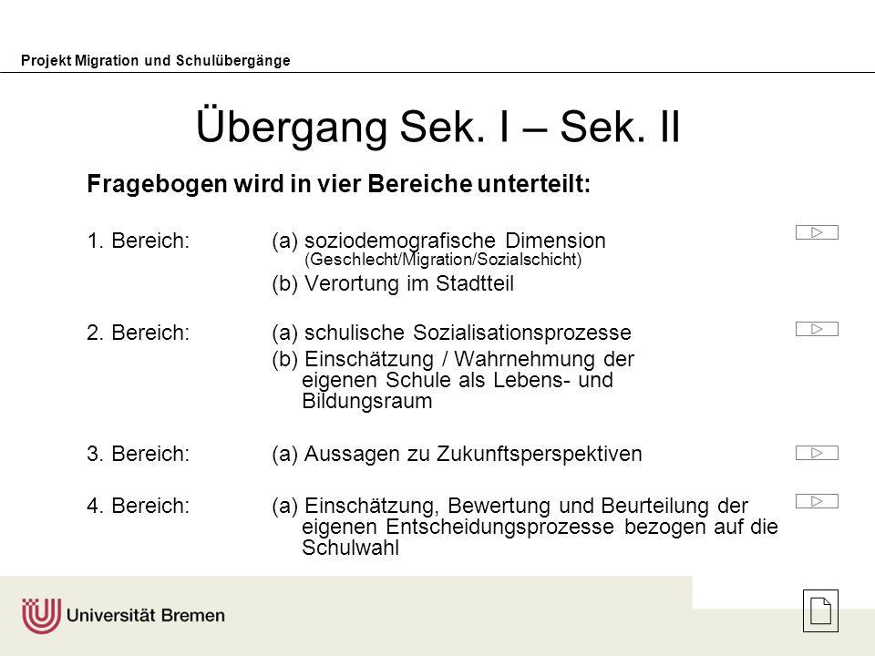 Übergang Sek. I – Sek. II Fragebogen wird in vier Bereiche unterteilt: