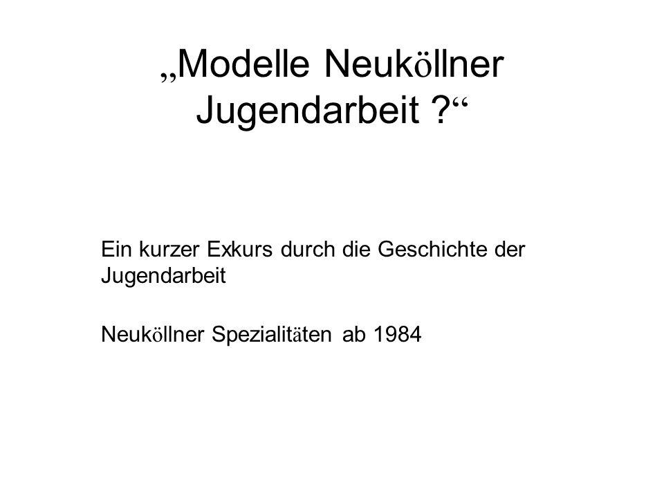 """Modelle Neuköllner Jugendarbeit"