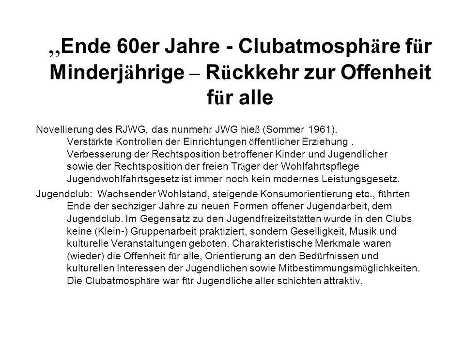 """""""Ende 60er Jahre - Clubatmosphäre für Minderjährige – Rückkehr zur Offenheit für alle"""