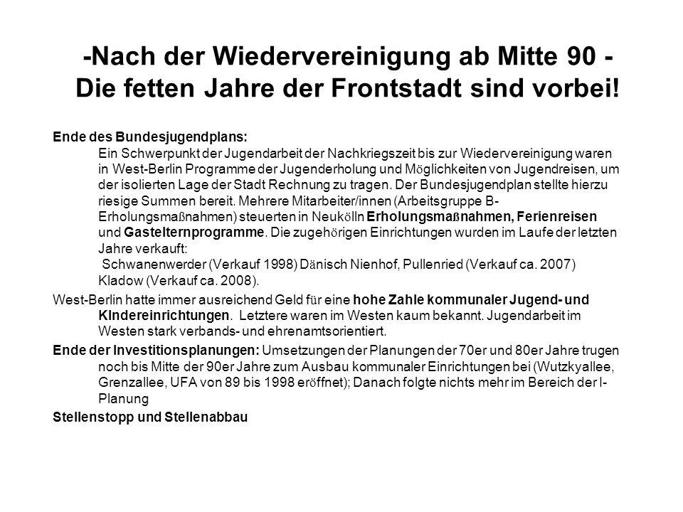 -Nach der Wiedervereinigung ab Mitte 90 - Die fetten Jahre der Frontstadt sind vorbei!
