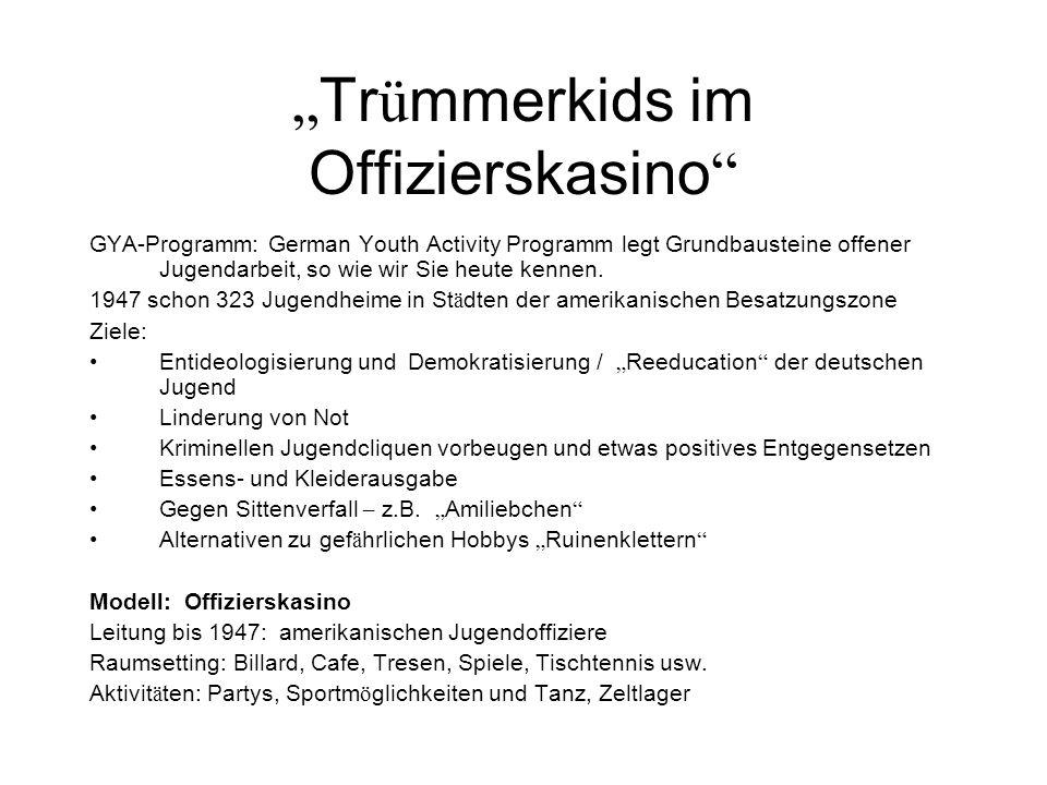 """""""Trümmerkids im Offizierskasino"""