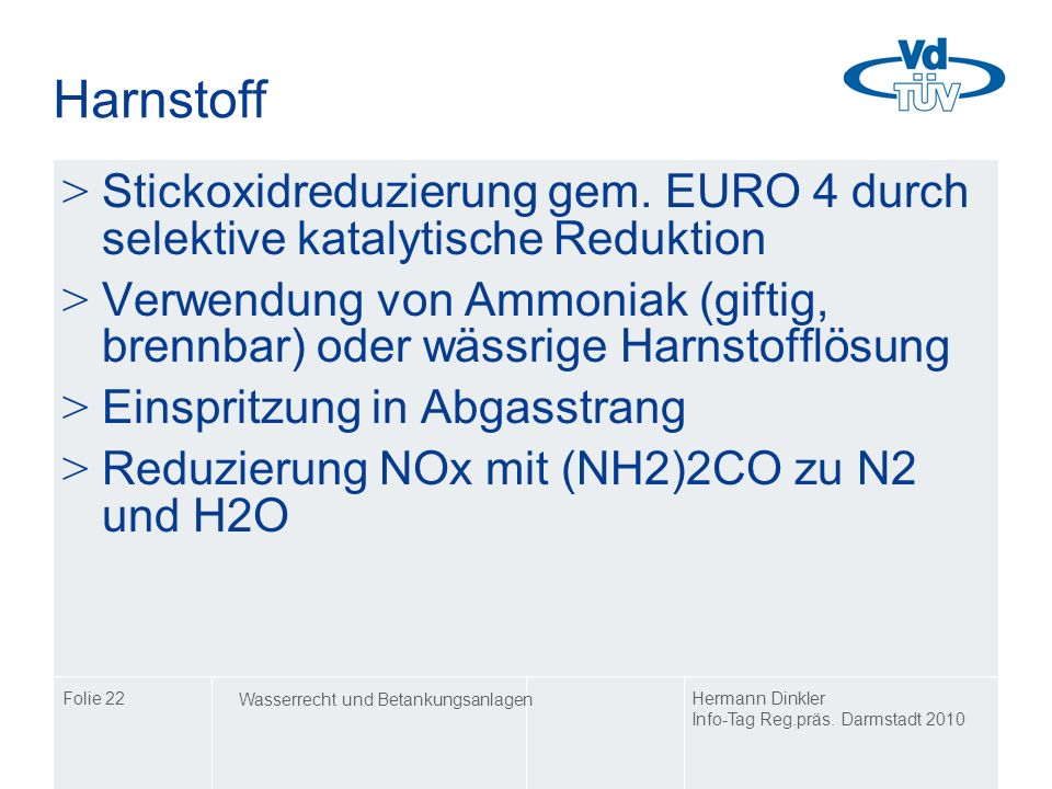 HarnstoffStickoxidreduzierung gem. EURO 4 durch selektive katalytische Reduktion.