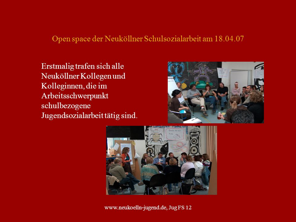 Open space der Neuköllner Schulsozialarbeit am 18.04.07
