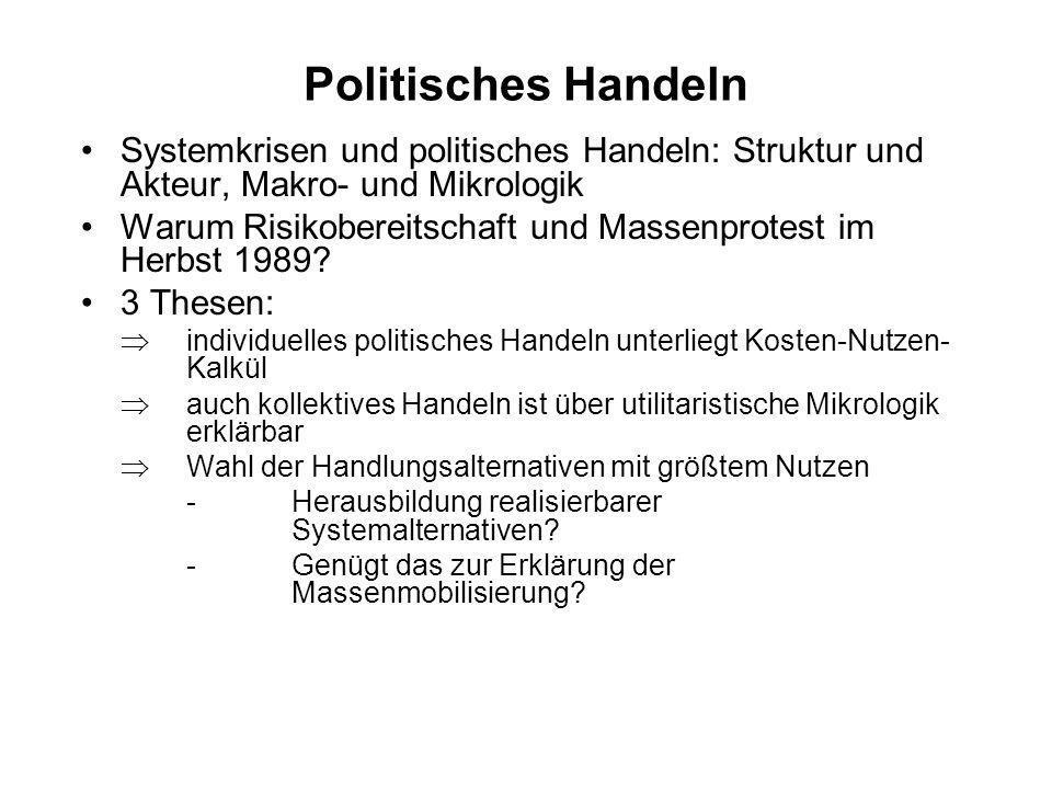 Politisches Handeln Systemkrisen und politisches Handeln: Struktur und Akteur, Makro- und Mikrologik.