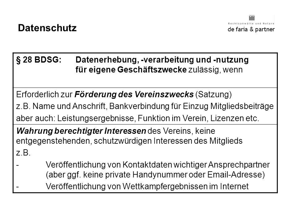 Datenschutz de faria & partner. § 28 BDSG: Datenerhebung, -verarbeitung und -nutzung für eigene Geschäftszwecke zulässig, wenn.