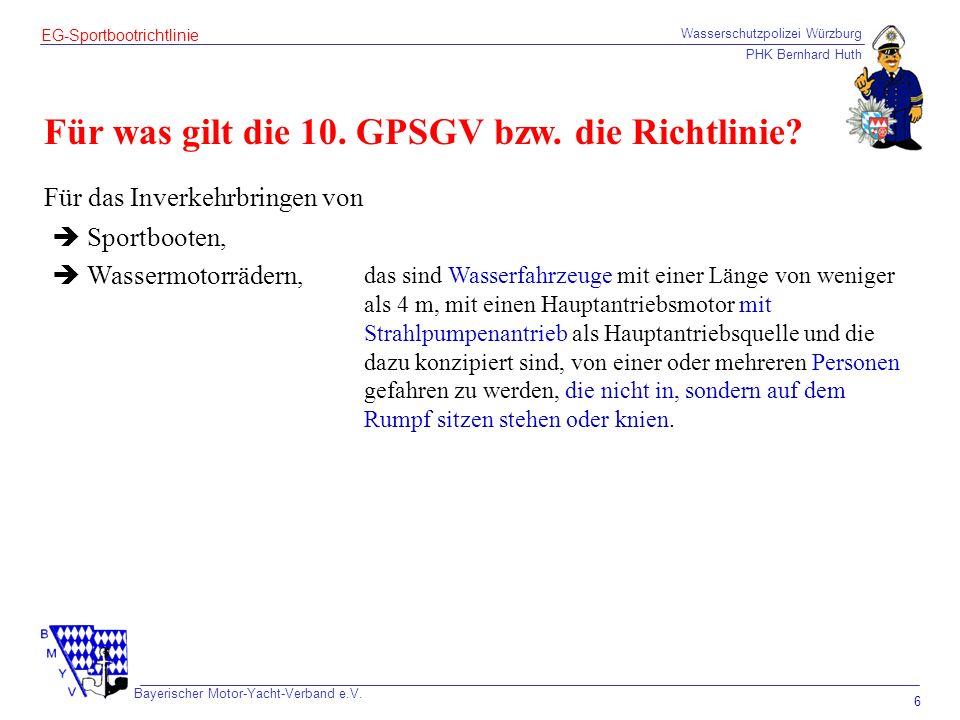 Für was gilt die 10. GPSGV bzw. die Richtlinie