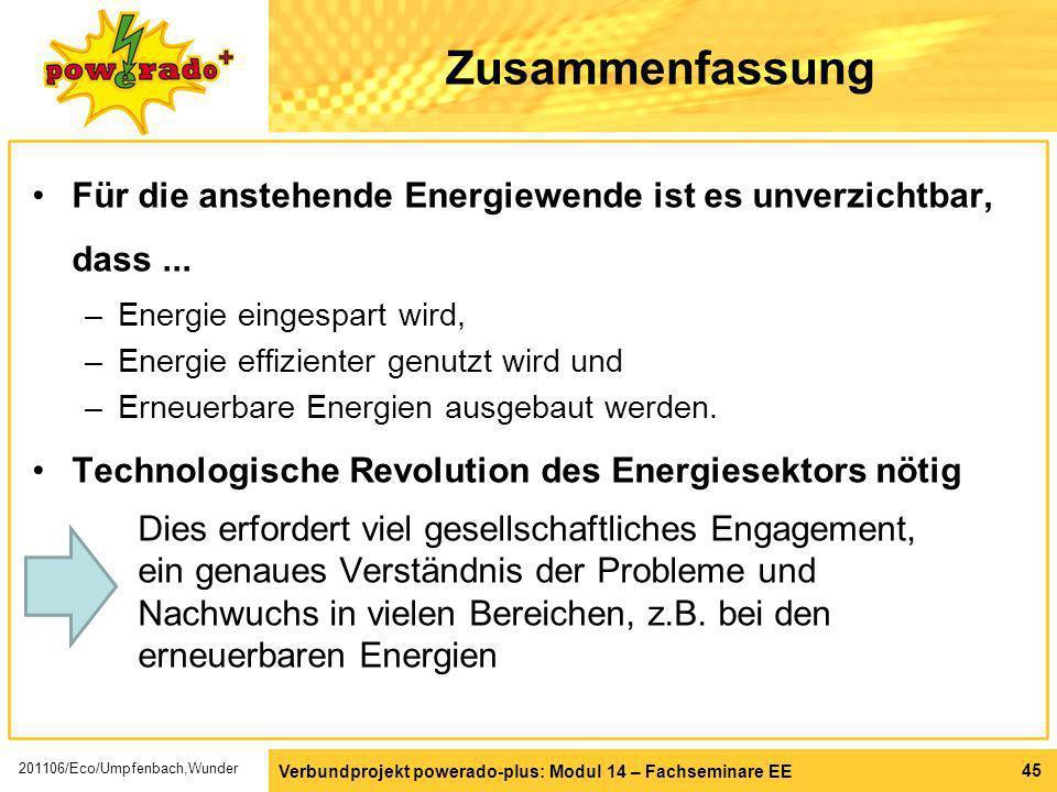 ZusammenfassungFür die anstehende Energiewende ist es unverzichtbar, dass ... Energie eingespart wird,