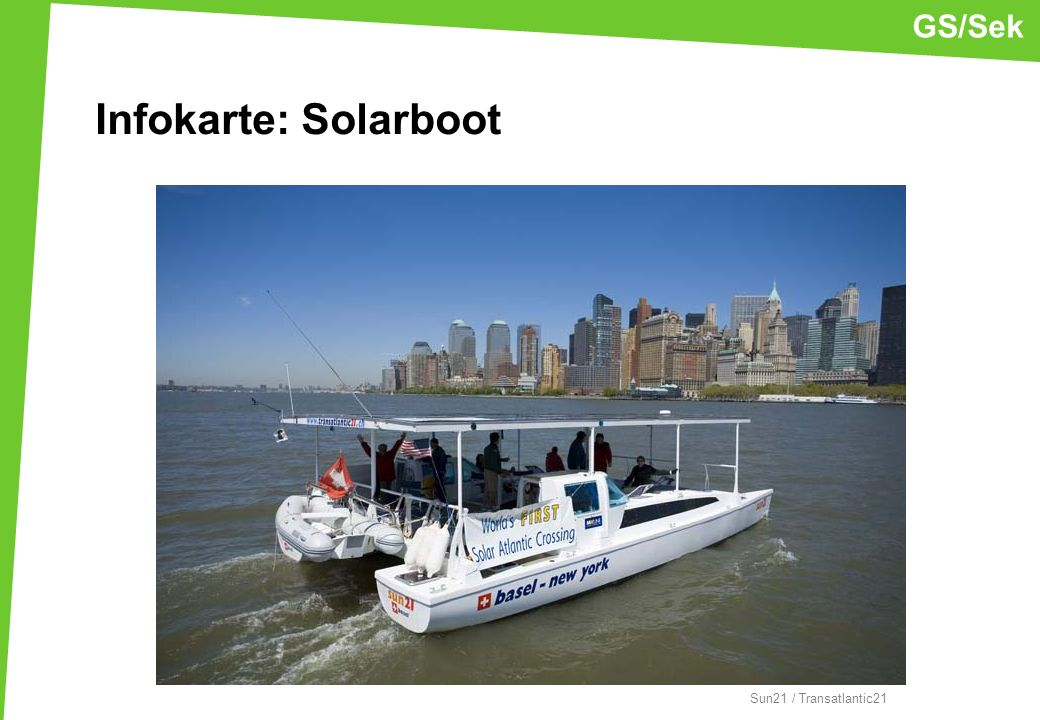 GS/Sek Infokarte: Solarboot Sun21 / Transatlantic21