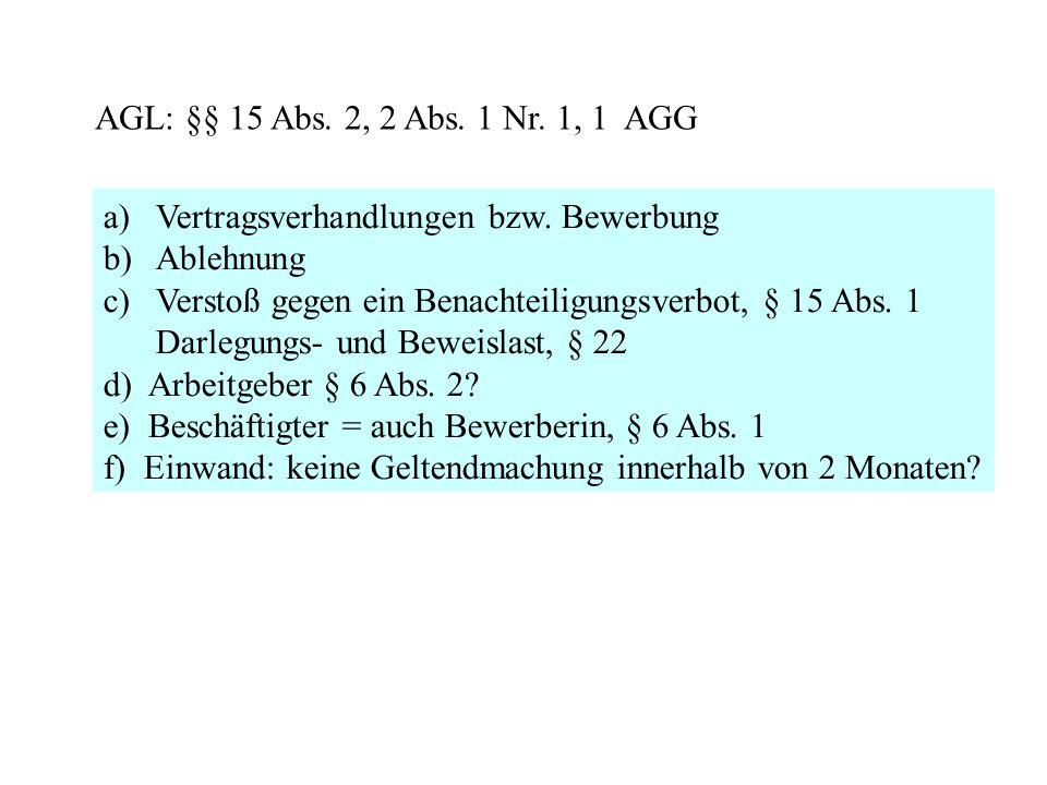 AGL: §§ 15 Abs. 2, 2 Abs. 1 Nr. 1, 1 AGGVertragsverhandlungen bzw. Bewerbung. Ablehnung. Verstoß gegen ein Benachteiligungsverbot, § 15 Abs. 1.