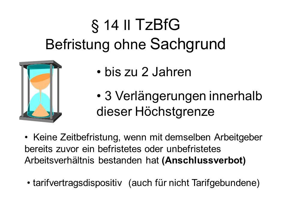§ 14 II TzBfG Befristung ohne Sachgrund