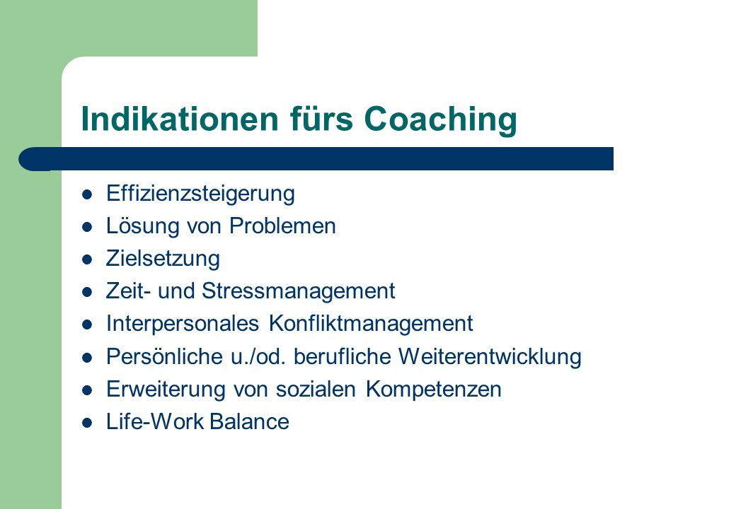 Indikationen fürs Coaching