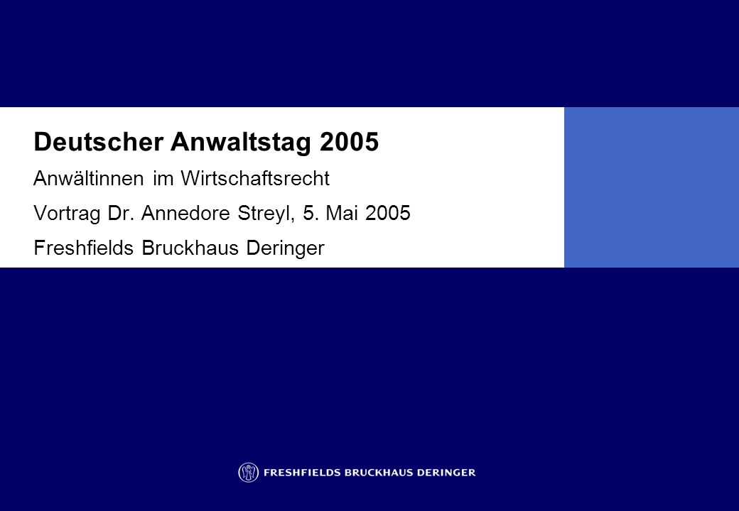 Deutscher Anwaltstag 2005 Anwältinnen im Wirtschaftsrecht