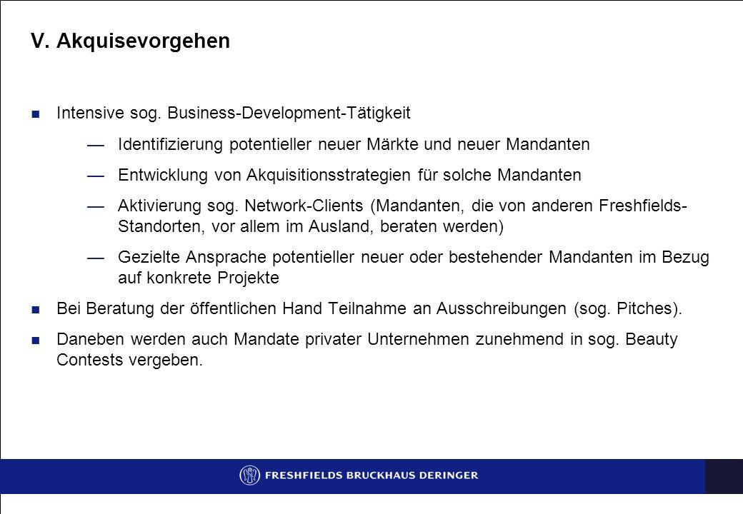 V. Akquisevorgehen Intensive sog. Business-Development-Tätigkeit