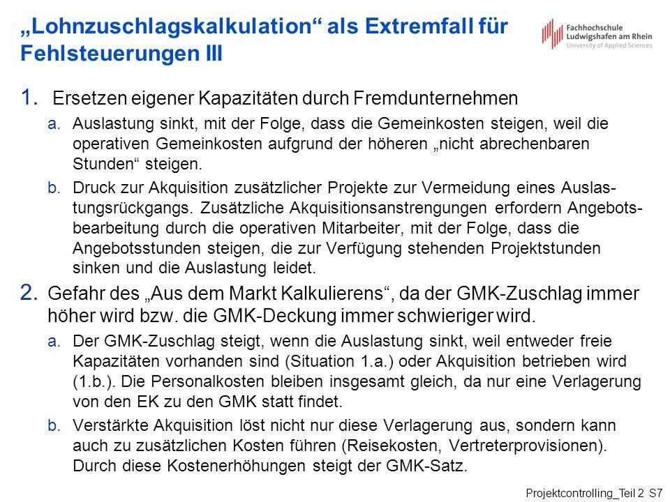 """""""Lohnzuschlagskalkulation als Extremfall für Fehlsteuerungen III"""