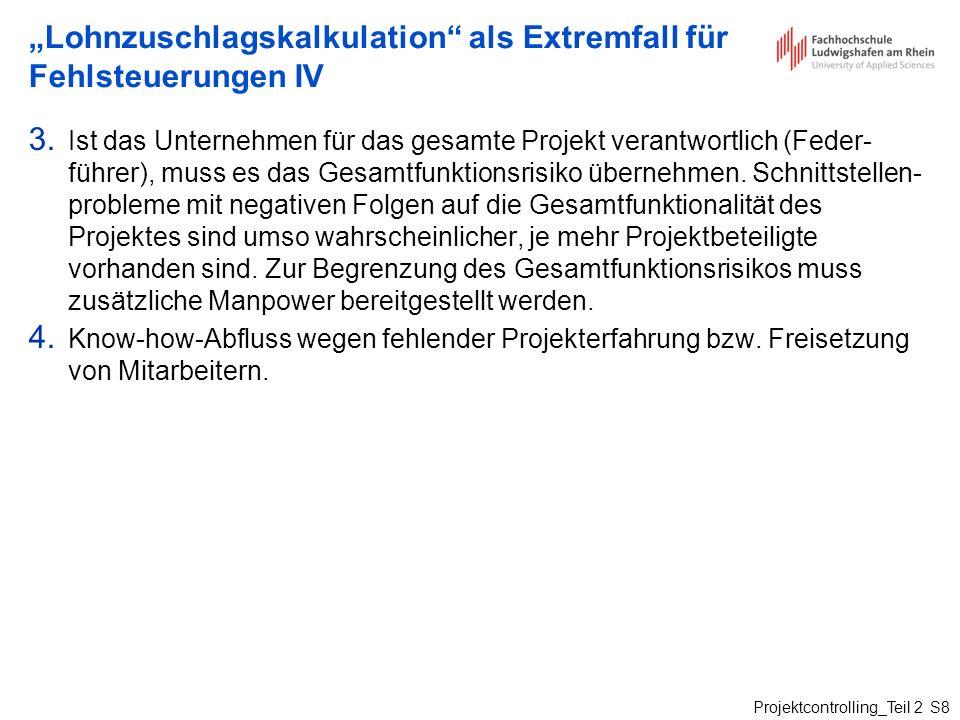 """""""Lohnzuschlagskalkulation als Extremfall für Fehlsteuerungen IV"""