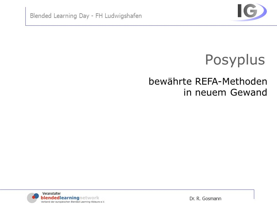 Posyplus bewährte REFA-Methoden in neuem Gewand Dr. R. Gosmann