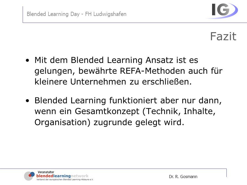 Fazit Mit dem Blended Learning Ansatz ist es gelungen, bewährte REFA-Methoden auch für kleinere Unternehmen zu erschließen.