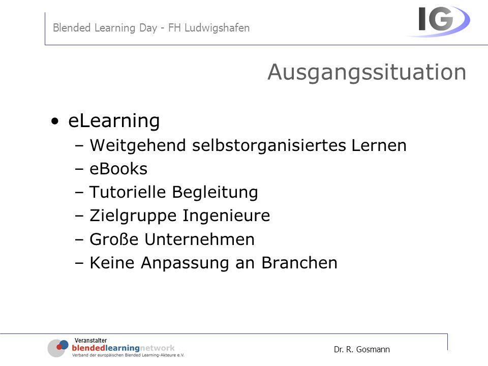 Ausgangssituation eLearning Weitgehend selbstorganisiertes Lernen