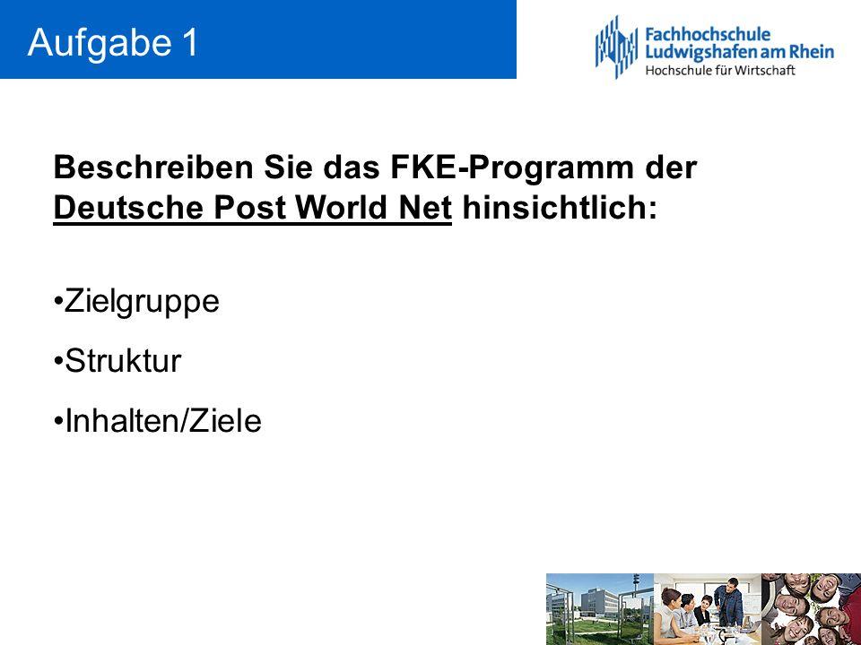 Aufgabe 1 Beschreiben Sie das FKE-Programm der