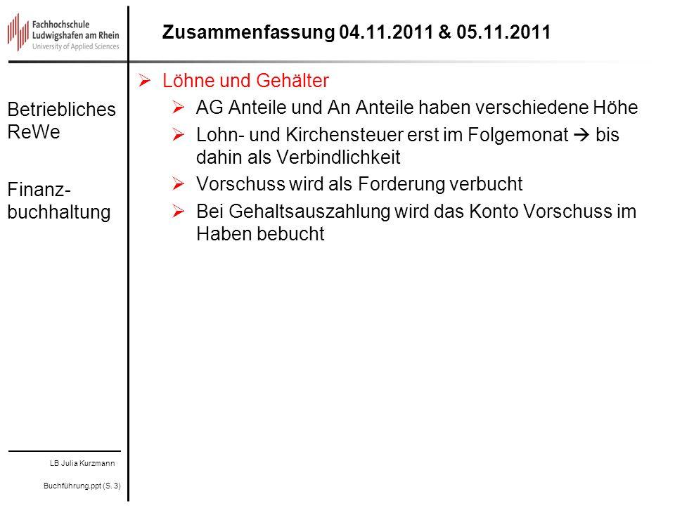 Zusammenfassung 04.11.2011 & 05.11.2011 Löhne und Gehälter. AG Anteile und An Anteile haben verschiedene Höhe.