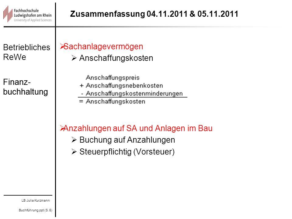 Zusammenfassung 04.11.2011 & 05.11.2011 Sachanlagevermögen. Anschaffungskosten. Anzahlungen auf SA und Anlagen im Bau.