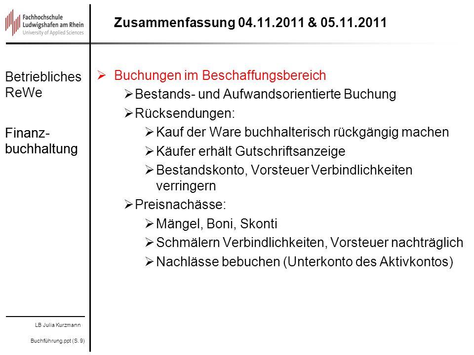 Zusammenfassung 04.11.2011 & 05.11.2011 Buchungen im Beschaffungsbereich. Bestands- und Aufwandsorientierte Buchung.