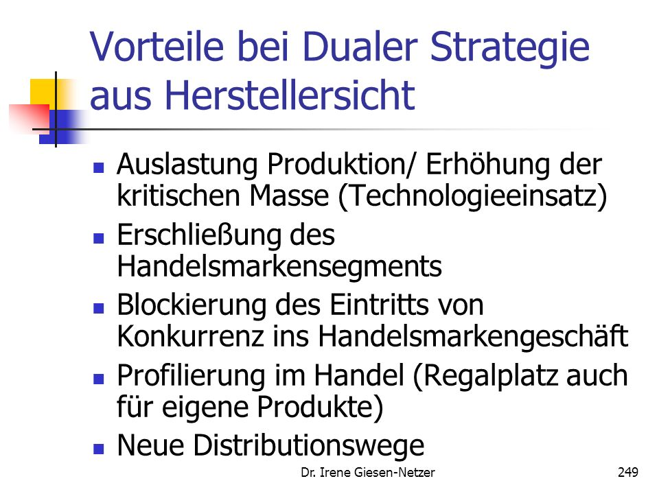 Vorteile bei Dualer Strategie aus Herstellersicht