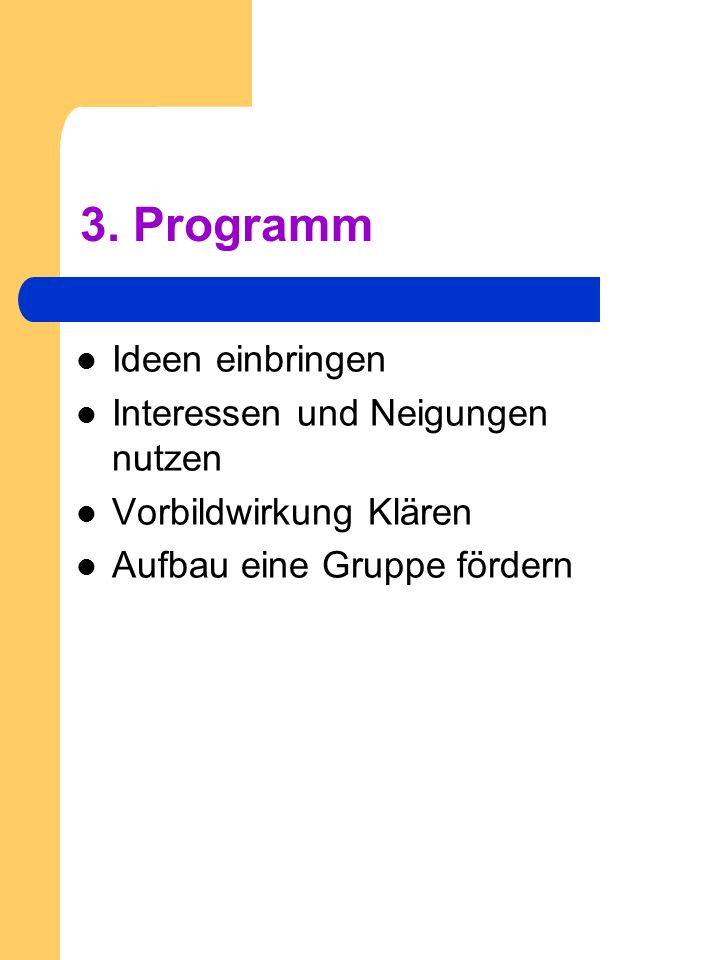 3. Programm Ideen einbringen Interessen und Neigungen nutzen