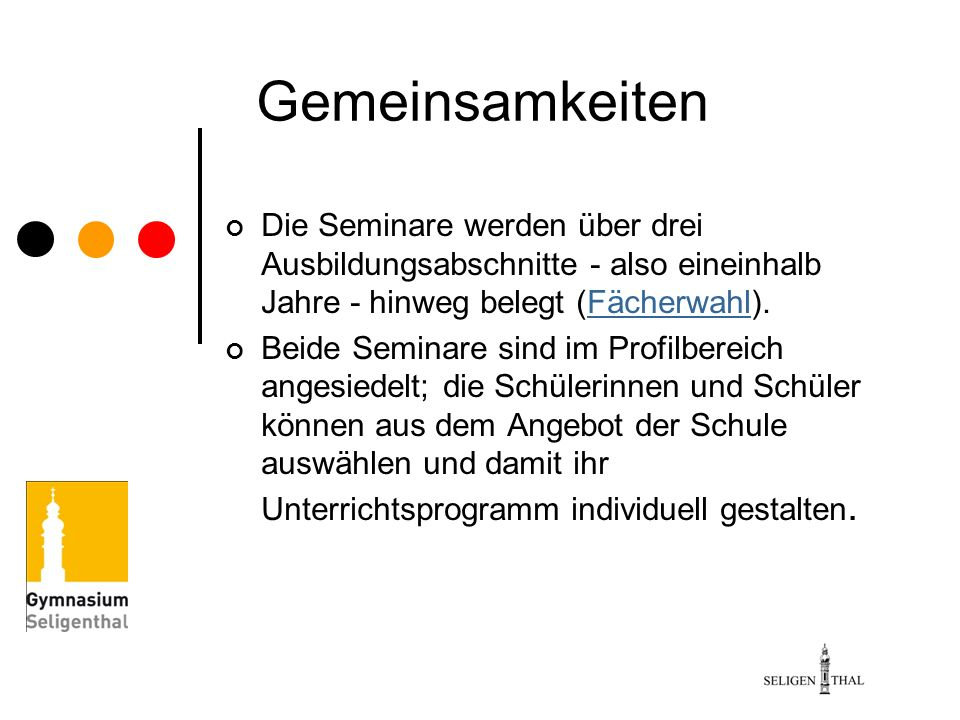 Gemeinsamkeiten Die Seminare werden über drei Ausbildungsabschnitte - also eineinhalb Jahre - hinweg belegt (Fächerwahl).