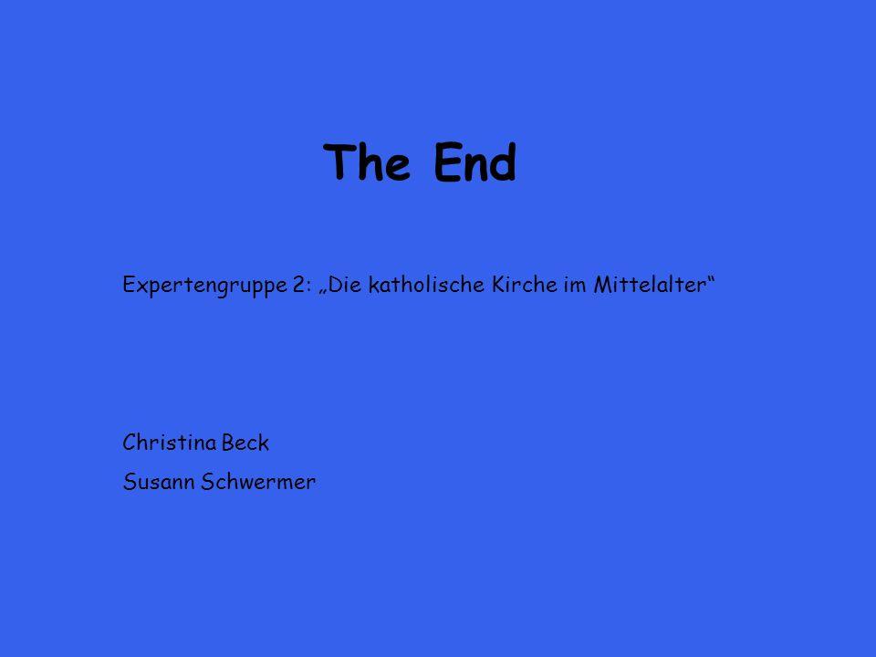 """The End Expertengruppe 2: """"Die katholische Kirche im Mittelalter"""
