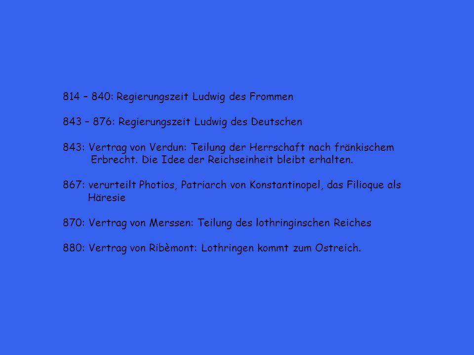 814 – 840: Regierungszeit Ludwig des Frommen