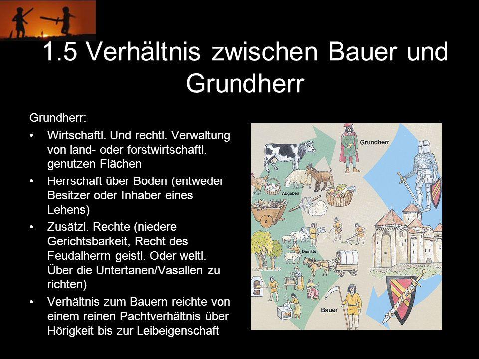 1.5 Verhältnis zwischen Bauer und Grundherr
